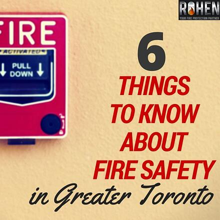 6_things_to_know_about_fire_safety_in_greater_toronto