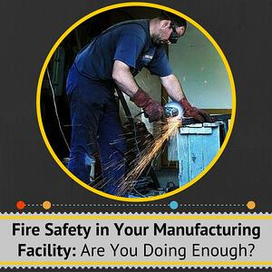 Fires Safety for Manufacturing Facilities